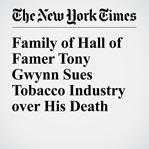 Family of Hall of Famer Tony Gwynn Sues Tobacco Industry over His Death audiobook cover art