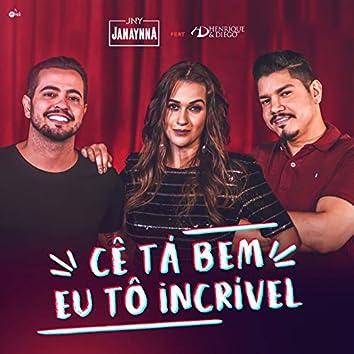 Cê Tá Bem, Eu Tô Incrível (feat. Henrique & Diego)