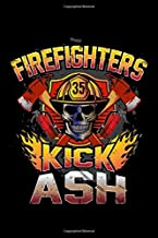 Firefighters Kick Ash: Are you a Firefighter? Do you know someone who is a Firemen? Then this Journal is for you, let everyone know what you do on a daily bases when fighting the fire!