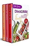 dimagrire: 3 libri in 1-come attivare il potere combinato della dieta e dell'allenamento per perdere peso definitivamente. con piani alimentari, esercizi personalizzati e +120 ricette gourmet