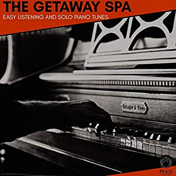 The Getaway Spa - Easy Listening And Solo Piano Tunes