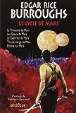 Le Cycle de Mars de Edgar Rice BURROUGHS (16 février 2012) Broché - 16/02/2012