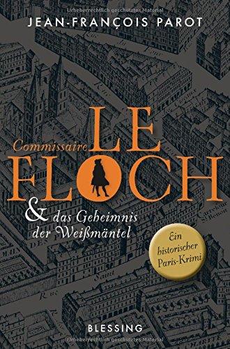 Commissaire Le Floch und das Geheimnis der Weißmäntel: Roman (Commissaire Le Floch-Serie, Band 1)
