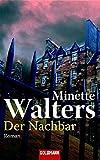 Minette Walters: Der Nachbar
