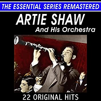 Artie Shaw and His Orchestra - 22 Original Hits Live - The Essential Series
