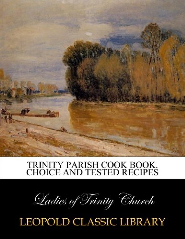 次バスト伝染性のTrinity parish cook book. Choice and Tested Recipes