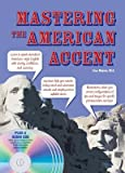 Mastering the American Accent [With 4 CDs][MASTERING THE AMER ACCEN-W/4CD][Paperback]