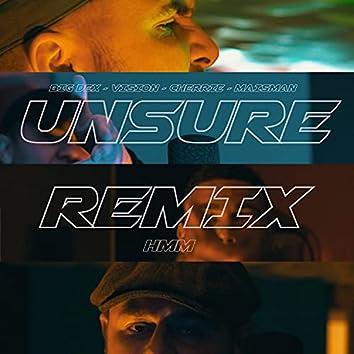 Unsure (Hmm) (feat. ManLikeVision, Cherrie & MaisMan) [Remix] (Remix)
