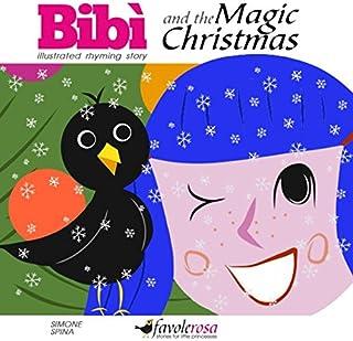 Bibi And The Magic Christmas: Illustrated Rhyming Story (Bibi And Mario Blackbird)