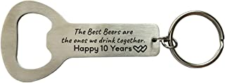 10 Years Wedding Anniversary Gifts for Men The Best Beers Are The One We Drink Together Bottle Opener Keychain 10th anniversary Gifts for Him Husband Wife