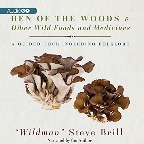 Hen of the Woods & Other Wild Foods and Medicines copertina