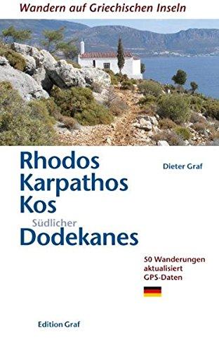 Rhodos, Karpathos, Kos, Südlicher Dodekanes: 50 Wanderungen aktualisiert,GPS-Daten (Wandern auf griechischen Inseln)