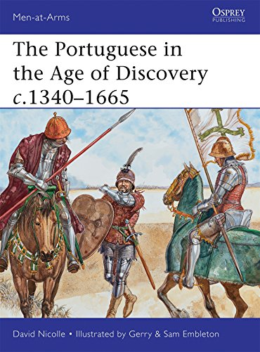 The Portuguese in the Age of Discovery c.1340–1665 (Men-at-Arms, Band 484)