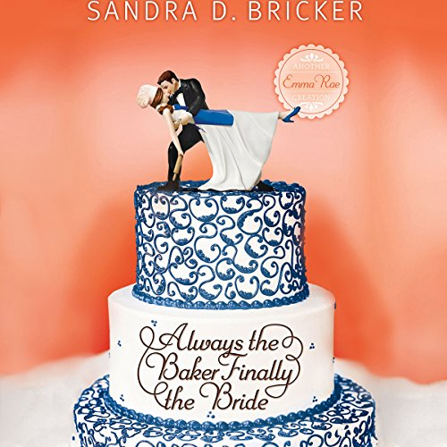 Always the Baker, Finally the Bride audiobook cover art
