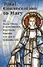Total Consecration to Mary (Spouse of the Spirit): A Seven-day Preparation for Individuals or Groups in the Spirit of St. Maximilian Kolbe Paperback January 1, 2004
