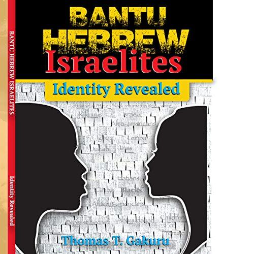 Bantu Hebrew Israelites: Identity Revealed