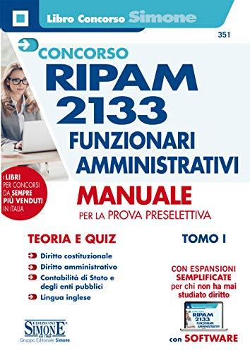 Concorso RIPAM 2133 Funzionari Amministrativi - Manuale per la Prova Preselettiva: Vol. 1