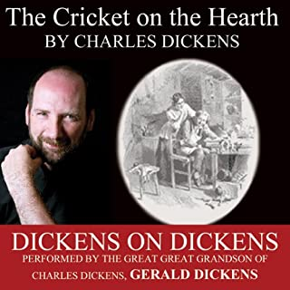 The Cricket on the Hearth     Dickens on Dickens              By:                                                                                                                                 Charles Dickens                               Narrated by:                                                                                                                                 Gerald Dickens                      Length: 3 hrs and 50 mins     1 rating     Overall 1.0