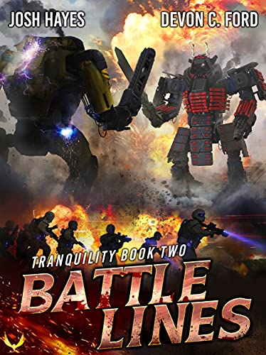 Battle Lines: A Military Sci-Fi Series (Tranquility Book 2) by [Josh  Hayes, Devon C. Ford]