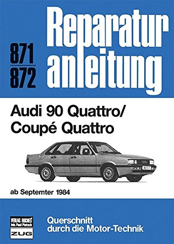 Audi 90 Quattro / Coupe Quattro ab September 1984 (Reparaturanleitungen)