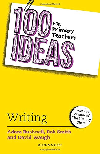 100 Ideas for Primary Teachers: Writing (100 Ideas for Teachers)