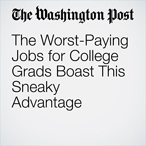 The Worst-Paying Jobs for College Grads Boast This Sneaky Advantage copertina