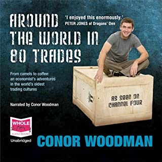 Around the World in 80 Trades                   By:                                                                                                                                 Conor Woodman                               Narrated by:                                                                                                                                 Conor Woodman                      Length: 8 hrs and 25 mins     18 ratings     Overall 4.1