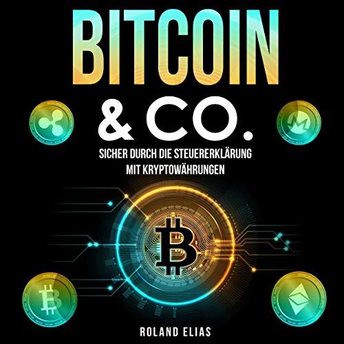 『Bitcoin & Co.: Sicher durch die Steuererklärung mit Kryptowährungen [Bitcoin & Co .: Safe Through the Tax Return with Cryptocurrencies]』のカバーアート