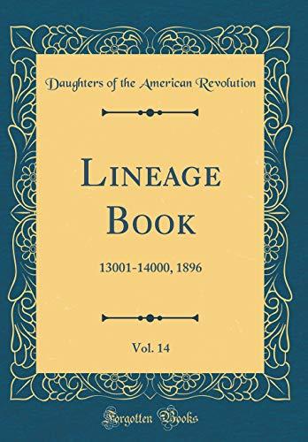 Lineage Book, Vol. 14: 13001-14000, 1896 (Classic Reprint)