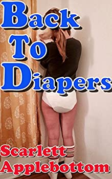 Back to Diapers  Tricked into Diapers Book 3