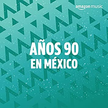 Años 90 en México