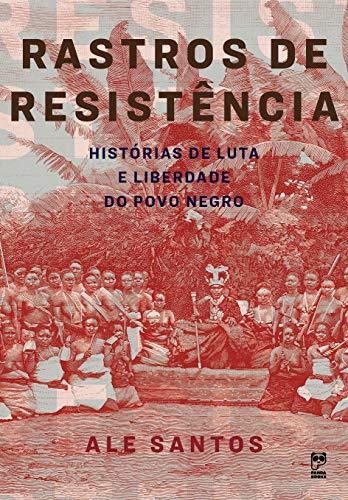 Rastros de resistência: Histórias de luta e liberdade do povo negro