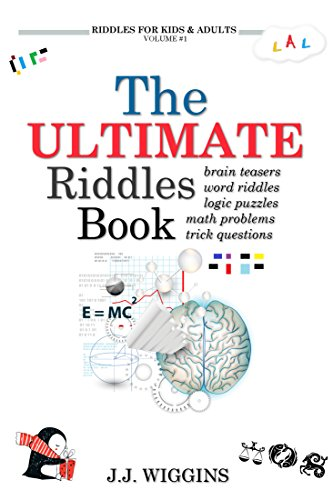 The Ultimate Riddles Book: Word Riddles, Brain Teasers, Logic Puzzles, Math Problems, Trick Questions, and More! (Riddles for Kids and Adults Book 1) (English Edition)
