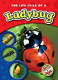 Life Cycle of a Ladybug, The (Blastoff! Readers: Life Cycles)