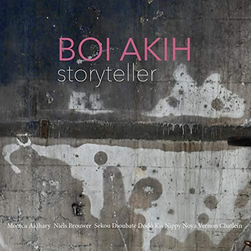 Boi Akih feat. Monica Akihary, Niels Brouwer, Sekou Dioubate, Dodó Kis, Nippy Noya, Vernon & Chatlein