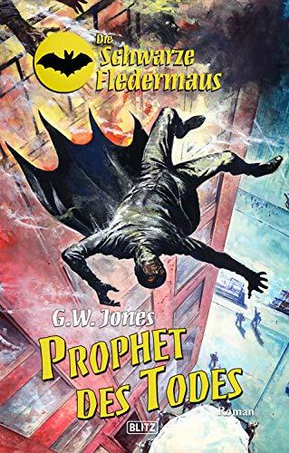 Die schwarze Fledermaus 22: Prophet des...