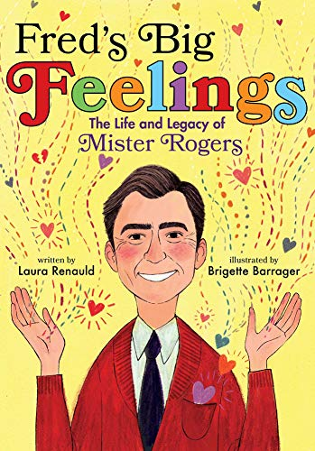 FREDS BIG FEELINGS HC: The Life and Legacy of Mister Rogers