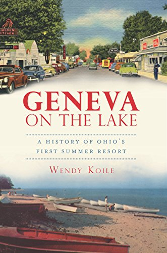 Geneva on the Lake: A History of Ohio's First Summer Resort (Brief History) (English Edition)