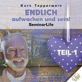 Endlich aufwachen und sein!: Teil 1 (Seminar Life) Titelbild