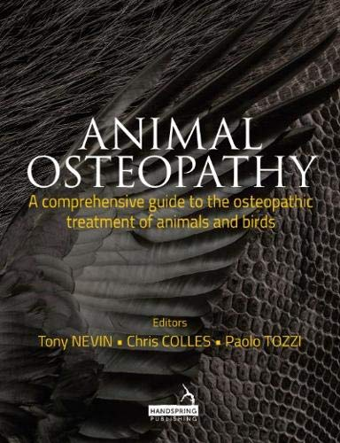Compare Textbook Prices for Animal Osteopathy A Comprehensive Guide to the Osteopathic Treatment of Animals and Birds 1 Edition ISBN 9781909141308 by Nevin, Tony