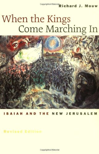 Download When the Kings Come Marching in: Isaiah and the New Jerusalem 0802839967