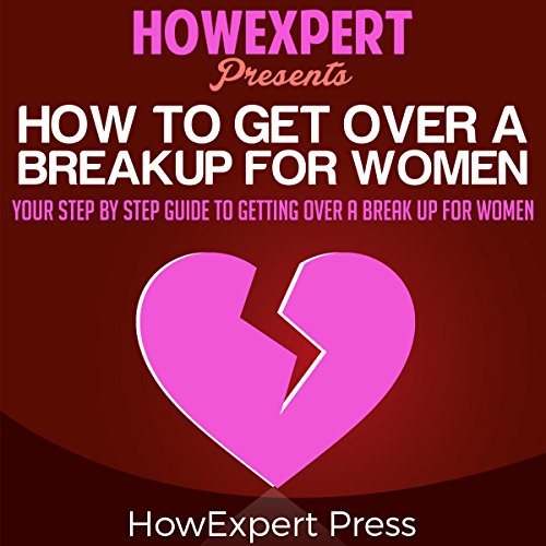 How to Get over a Breakup for Women cover art