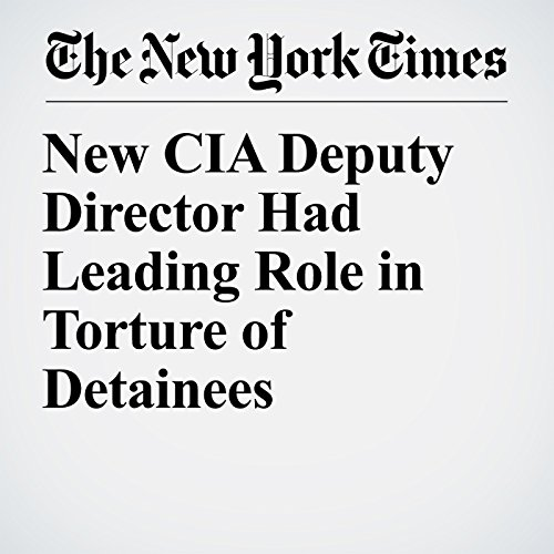 New CIA Deputy Director Had Leading Role in Torture of Detainees copertina