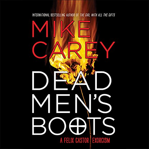 Dead Men's Boots     Felix Castor, Book 3              By:                                                                                                                                 Mike Carey                               Narrated by:                                                                                                                                 Michael Kramer                      Length: 15 hrs and 59 mins     30 ratings     Overall 4.8