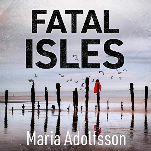 Fatal Isles Audiobook By Maria Adolfsson cover art