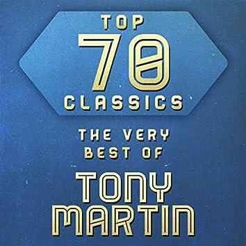 Top 70 Classics - The Very Best of Tony Martin