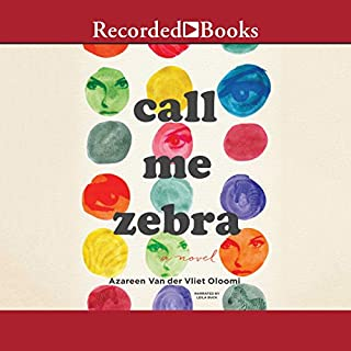 Call Me Zebra                   By:                                                                                                                                 Azareen Van der Vliet Oloomi                               Narrated by:                                                                                                                                 Leila Buck                      Length: 12 hrs and 48 mins     26 ratings     Overall 3.0
