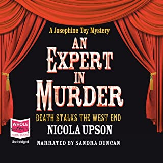 An Expert In Murder: Josephine Tey Series, Book 1                   By:                                                                                                                                 Nicola Upson                               Narrated by:                                                                                                                                 Sandra Duncan                      Length: 10 hrs and 45 mins     11 ratings     Overall 3.8