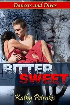 Bittersweet (Dancers and Divas #2) by [Kathy Petrakis]