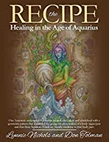 The RECIPE -Healing In The Age Of Aquarius
